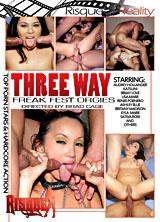 Three Way Freak Fest Orgies Part. 1